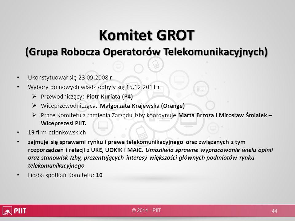 Komitet GROT (Grupa Robocza Operatorów Telekomunikacyjnych) Ukonstytuował się 23.09.2008 r. Wybory do nowych władz odbyły się 15.12.2011 r. Przewodnic