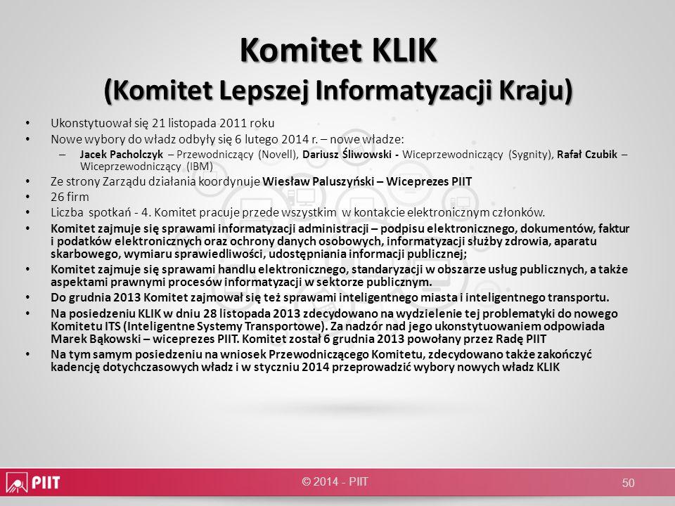 Komitet KLIK (Komitet Lepszej Informatyzacji Kraju) Ukonstytuował się 21 listopada 2011 roku Nowe wybory do władz odbyły się 6 lutego 2014 r. – nowe w