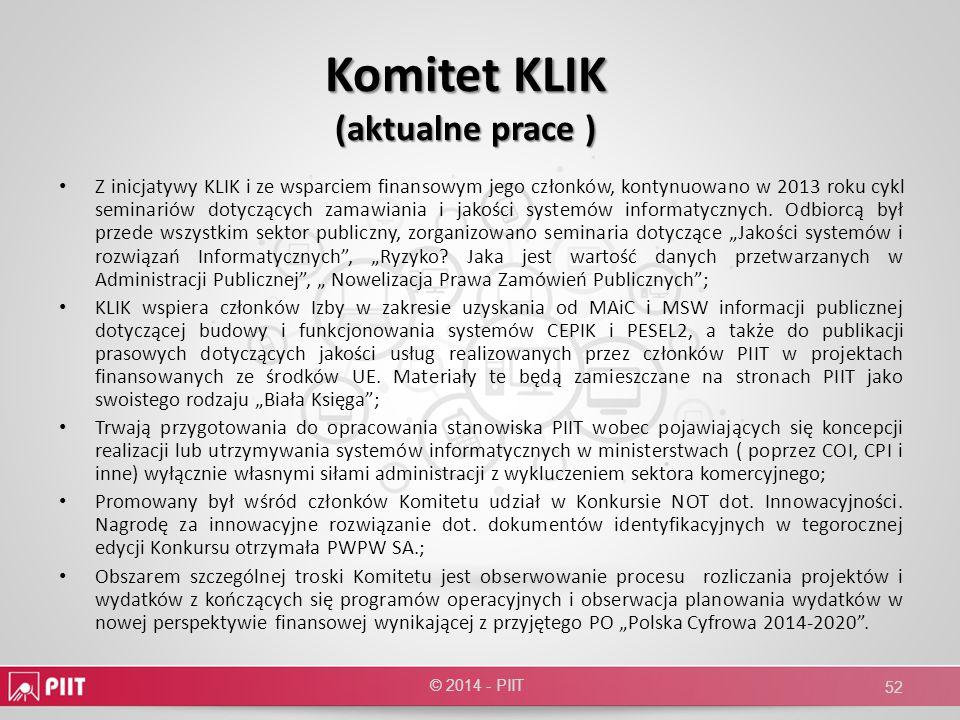 Komitet KLIK (aktualne prace ) Z inicjatywy KLIK i ze wsparciem finansowym jego członków, kontynuowano w 2013 roku cykl seminariów dotyczących zamawia