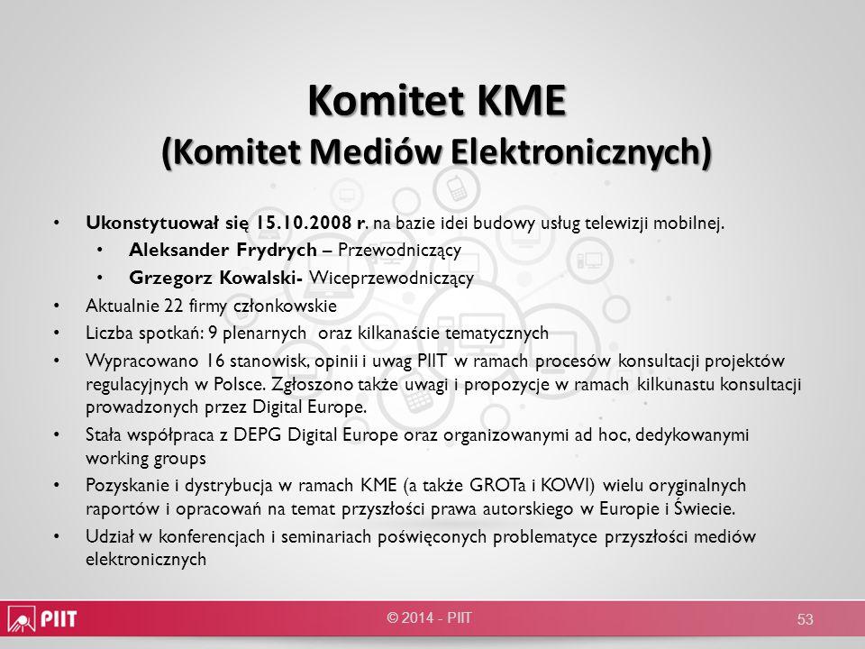 Komitet KME (Komitet Mediów Elektronicznych) © 2014 - PIIT 53 Ukonstytuował się 15.10.2008 r. na bazie idei budowy usług telewizji mobilnej. Aleksande