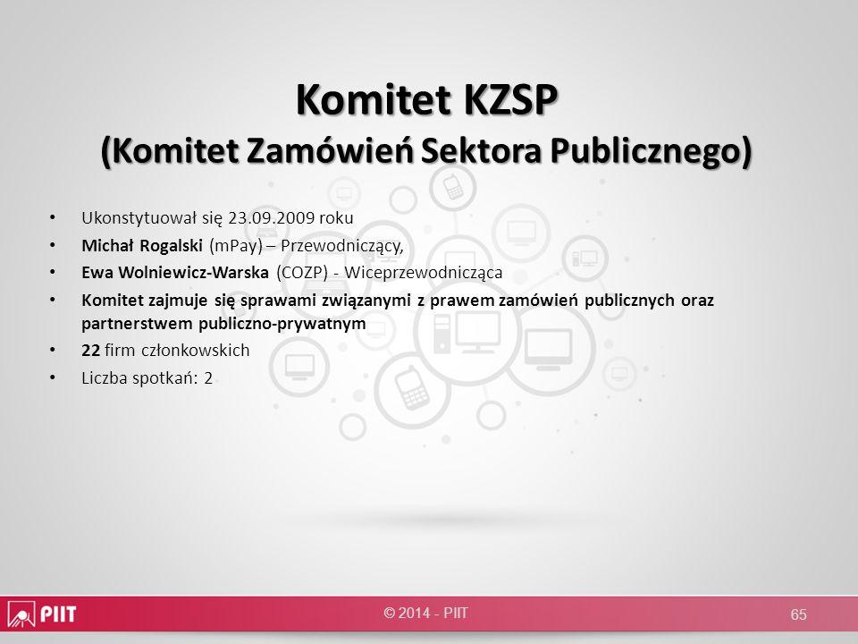 Komitet KZSP (Komitet Zamówień Sektora Publicznego) Ukonstytuował się 23.09.2009 roku Michał Rogalski (mPay) – Przewodniczący, Ewa Wolniewicz-Warska (