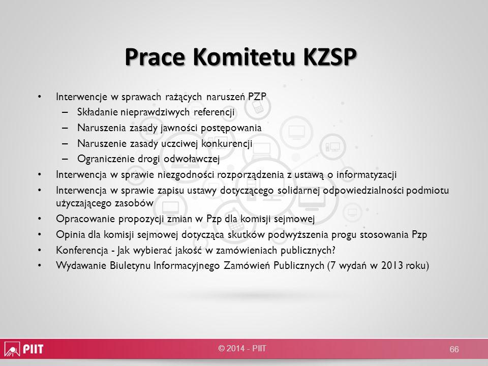 Prace Komitetu KZSP © 2014 - PIIT 66 Interwencje w sprawach rażących naruszeń PZP – Składanie nieprawdziwych referencji – Naruszenia zasady jawności p