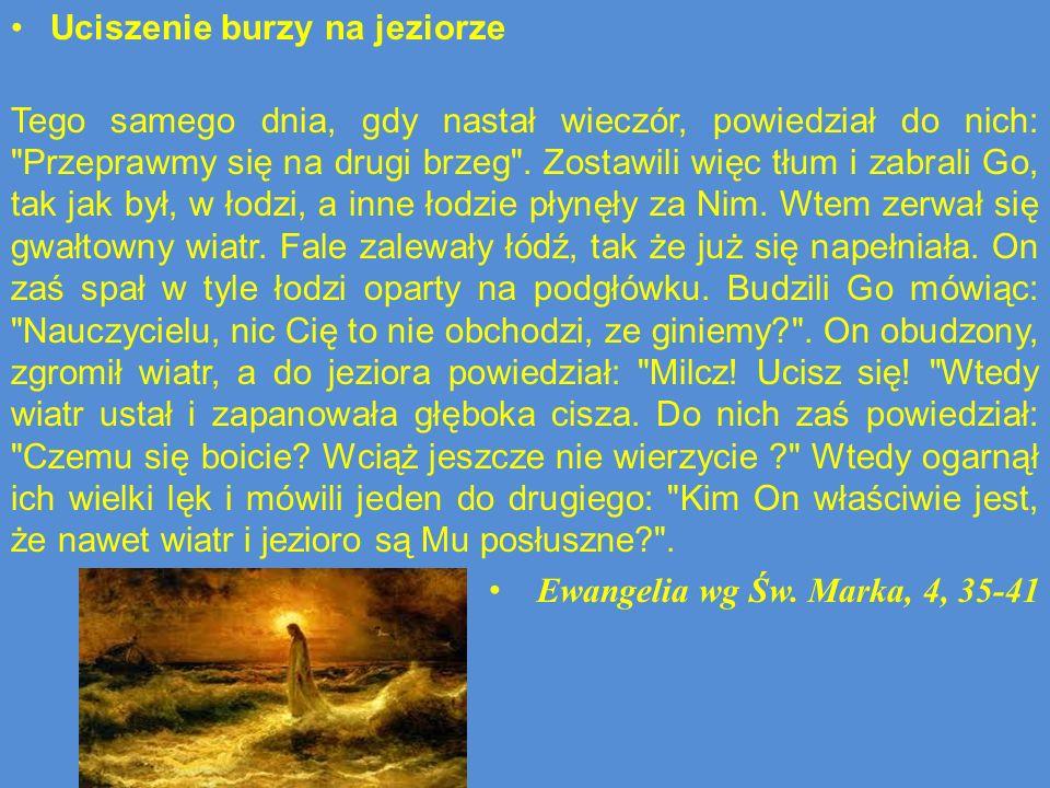 Uciszenie burzy na jeziorze Tego samego dnia, gdy nastał wieczór, powiedział do nich: