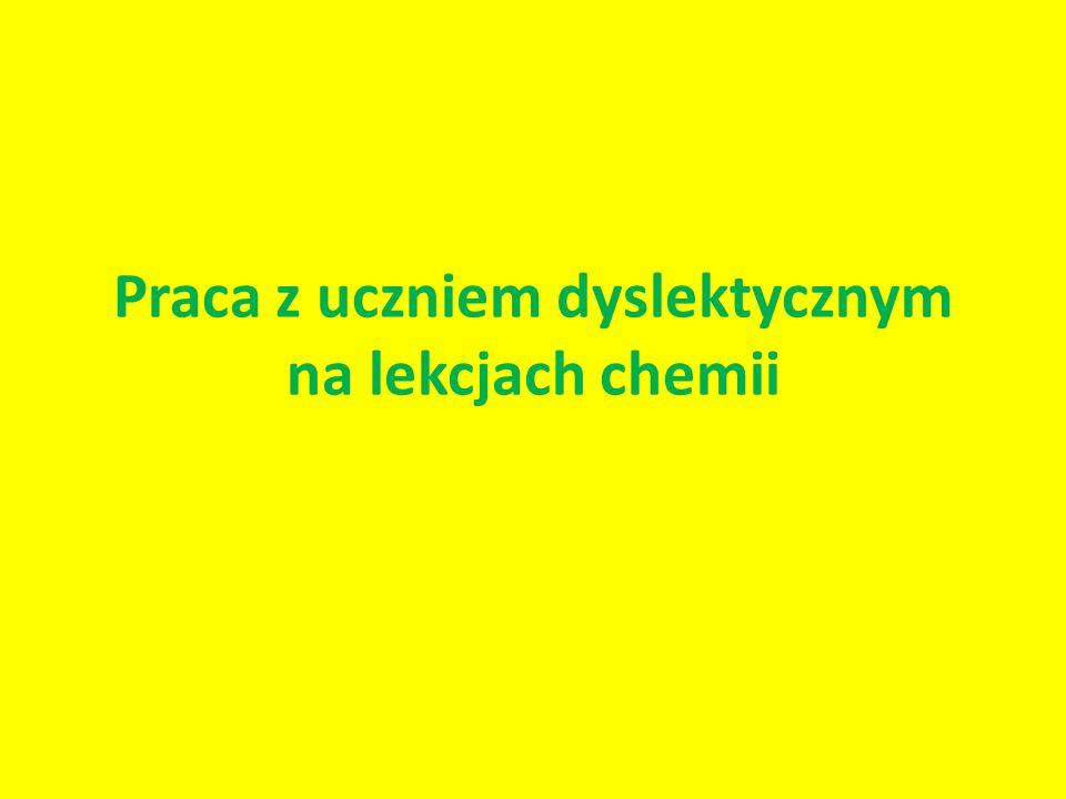 Praca z uczniem dyslektycznym na lekcjach chemii