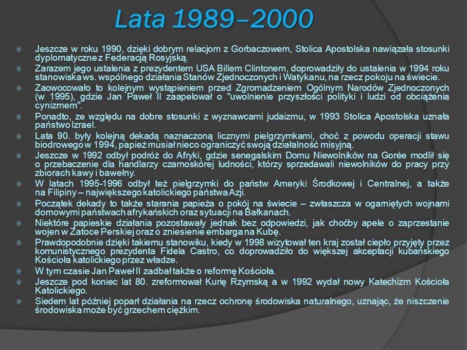 Lata 1989–2000 Jeszcze w roku 1990, dzięki dobrym relacjom z Gorbaczowem, Stolica Apostolska nawiązała stosunki dyplomatyczne z Federacją Rosyjską. Za