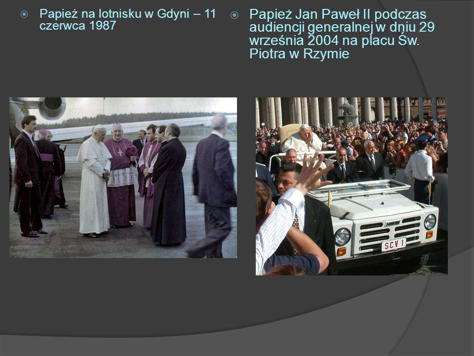 Papież na lotnisku w Gdyni – 11 czerwca 1987 Papież Jan Paweł II podczas audiencji generalnej w dniu 29 września 2004 na placu Św. Piotra w Rzymie
