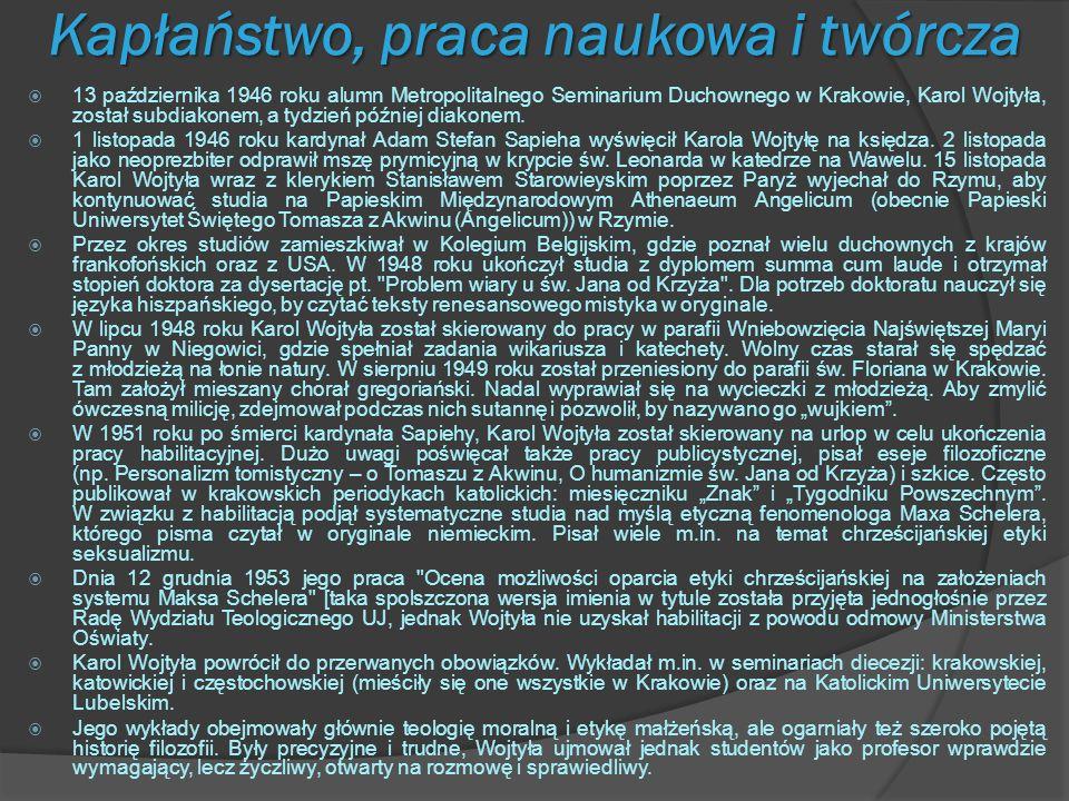 Kapłaństwo, praca naukowa i twórcza 13 października 1946 roku alumn Metropolitalnego Seminarium Duchownego w Krakowie, Karol Wojtyła, został subdiakon