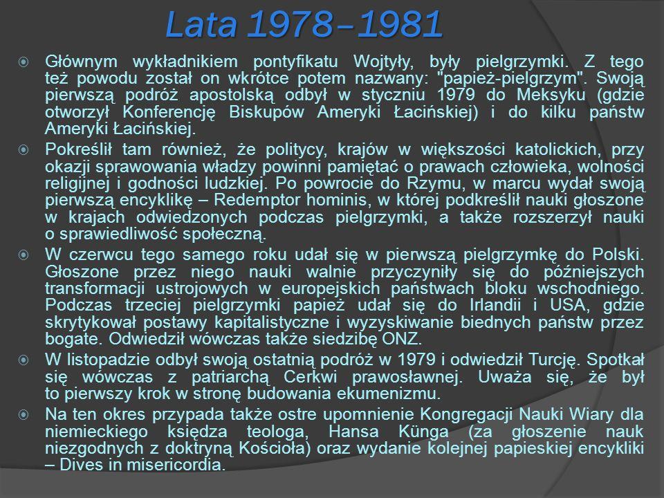 Lata 1978–1981 Głównym wykładnikiem pontyfikatu Wojtyły, były pielgrzymki. Z tego też powodu został on wkrótce potem nazwany: