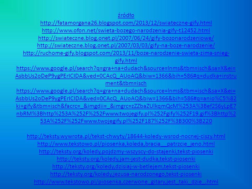źródło http://fatamorgana26.blogspot.com/2013/12/swiateczne-gify.html http://www.ofon.net/swieta-bozego-narodzenia-gify-t12452.html http://swiateczne.