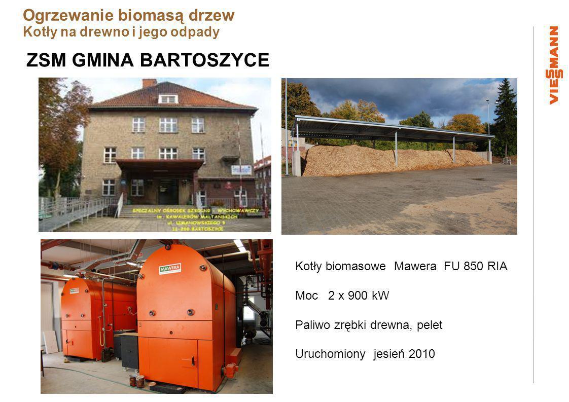 Ogrzewanie biomasą drzew Kotły na drewno i jego odpady ZSM GMINA BARTOSZYCE Kotły biomasowe Mawera FU 850 RIA Moc 2 x 900 kW Paliwo zrębki drewna, pelet Uruchomiony jesień 2010