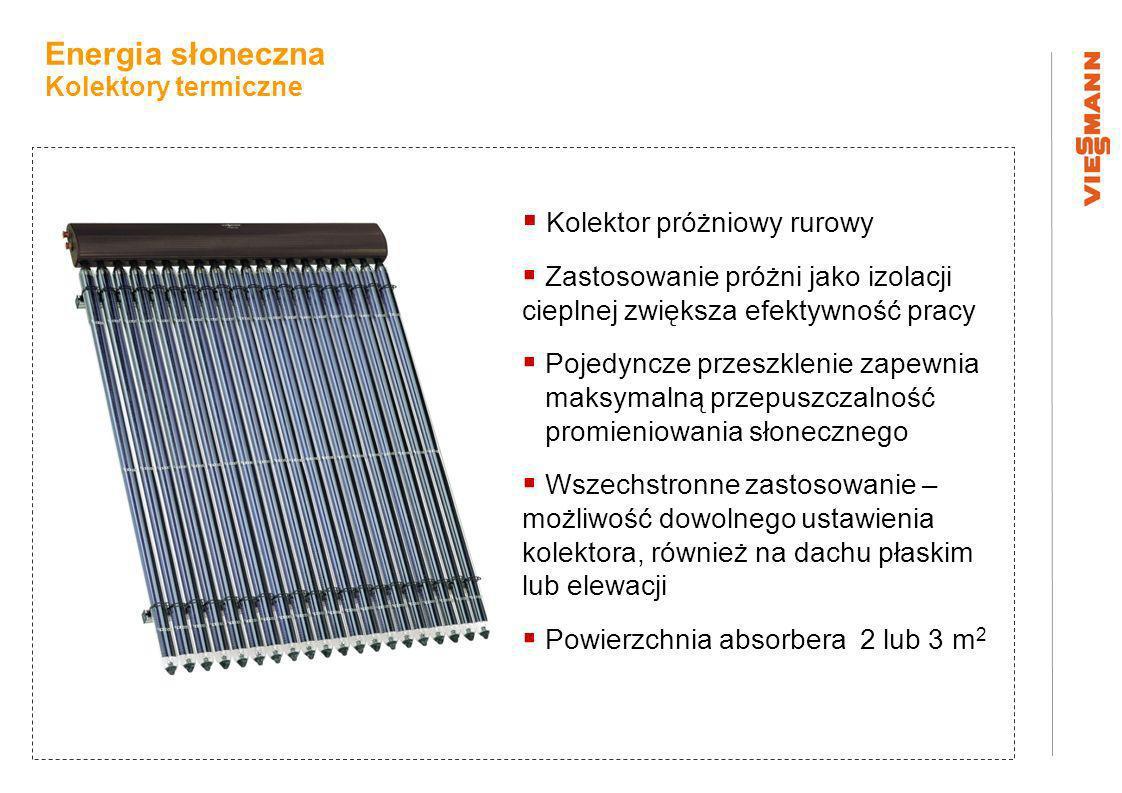 Kolektor próżniowy rurowy Zastosowanie próżni jako izolacji cieplnej zwiększa efektywność pracy Pojedyncze przeszklenie zapewnia maksymalną przepuszczalność promieniowania słonecznego Wszechstronne zastosowanie – możliwość dowolnego ustawienia kolektora, również na dachu płaskim lub elewacji Powierzchnia absorbera 2 lub 3 m 2 Energia słoneczna Kolektory termiczne