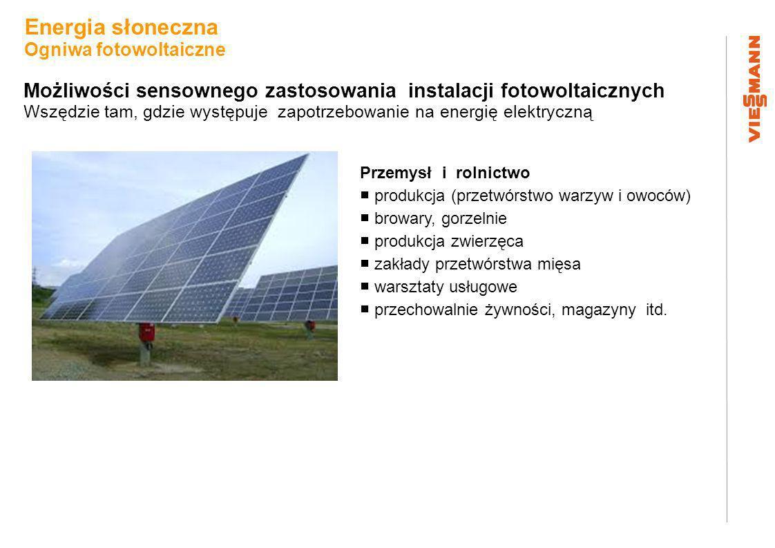 Możliwości sensownego zastosowania instalacji fotowoltaicznych Wszędzie tam, gdzie występuje zapotrzebowanie na energię elektryczną Przemysł i rolnict