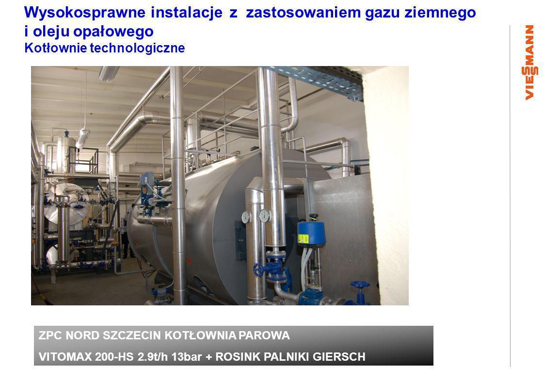 ZPC NORD SZCZECIN KOTŁOWNIA PAROWA VITOMAX 200-HS 2.9t/h 13bar + ROSINK PALNIKI GIERSCH Wysokosprawne instalacje z zastosowaniem gazu ziemnego i oleju opałowego Kotłownie technologiczne