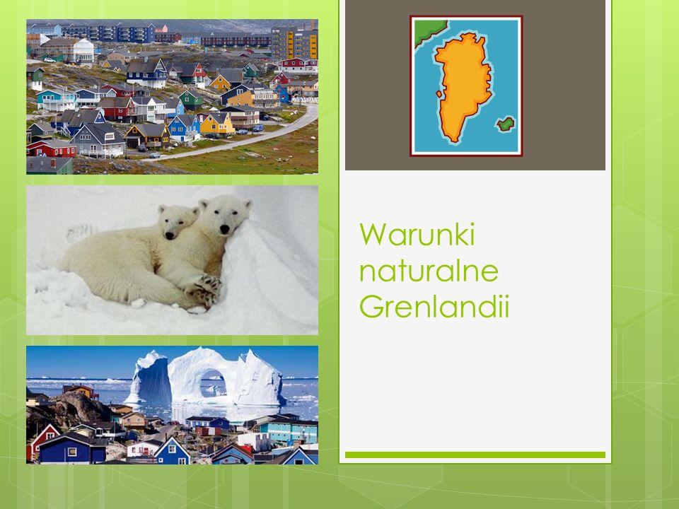 Informacje ogólne Grenlandia jest największą wyspą świata.