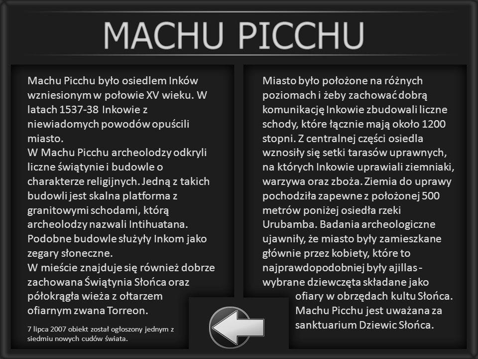 Machu Picchu było osiedlem Inków wzniesionym w połowie XV wieku. W latach 1537-38 Inkowie z niewiadomych powodów opuścili miasto. W Machu Picchu arche