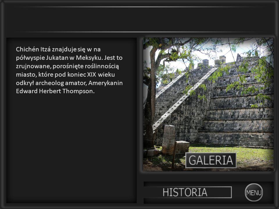 Chichén Itzá znajduje się w na półwyspie Jukatan w Meksyku. Jest to zrujnowane, porośnięte roślinnością miasto, które pod koniec XIX wieku odkrył arch