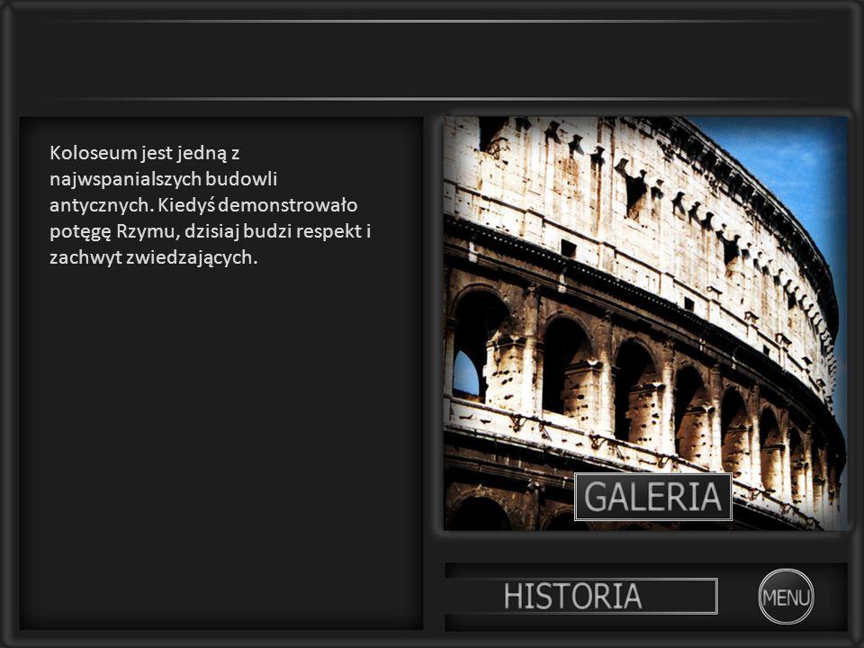 Koloseum jest jedną z najwspanialszych budowli antycznych. Kiedyś demonstrowało potęgę Rzymu, dzisiaj budzi respekt i zachwyt zwiedzających.