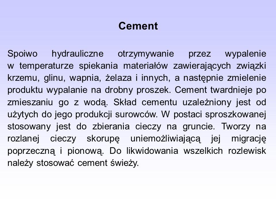 Cement Spoiwo hydrauliczne otrzymywanie przez wypalenie w temperaturze spiekania materiałów zawierających związki krzemu, glinu, wapnia, żelaza i innych, a następnie zmielenie produktu wypalanie na drobny proszek.