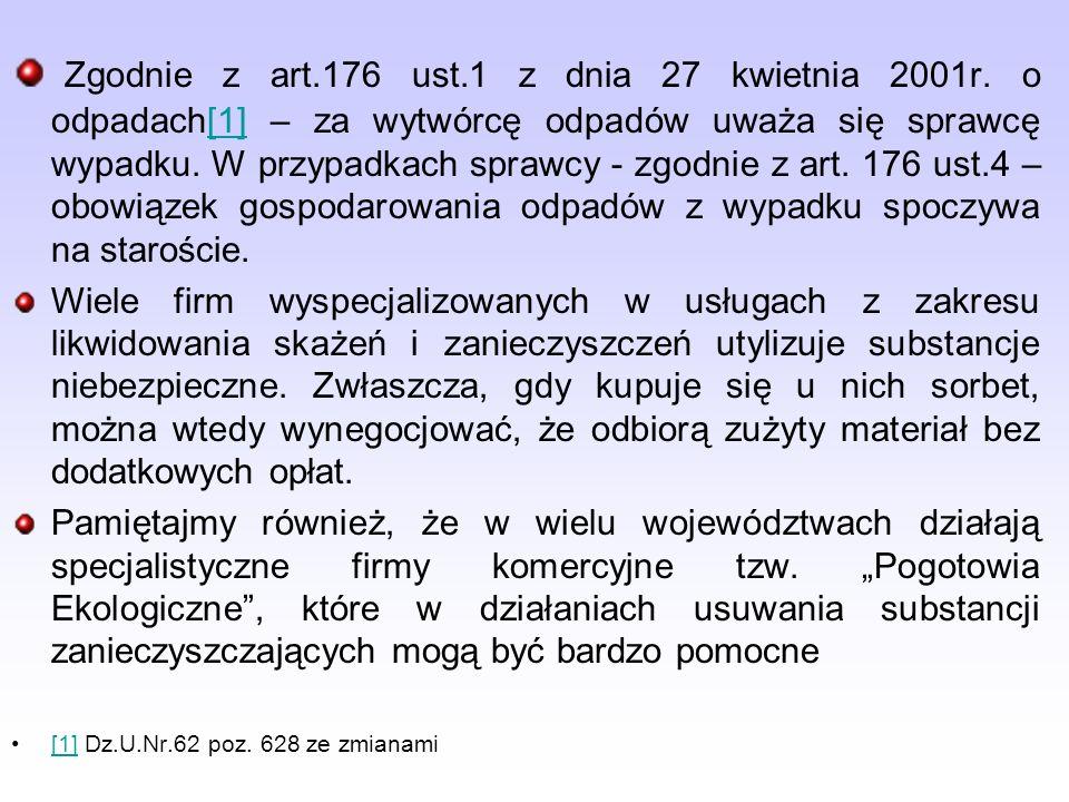 Zgodnie z art.176 ust.1 z dnia 27 kwietnia 2001r.