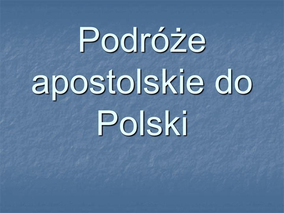 Podróże apostolskie do Polski