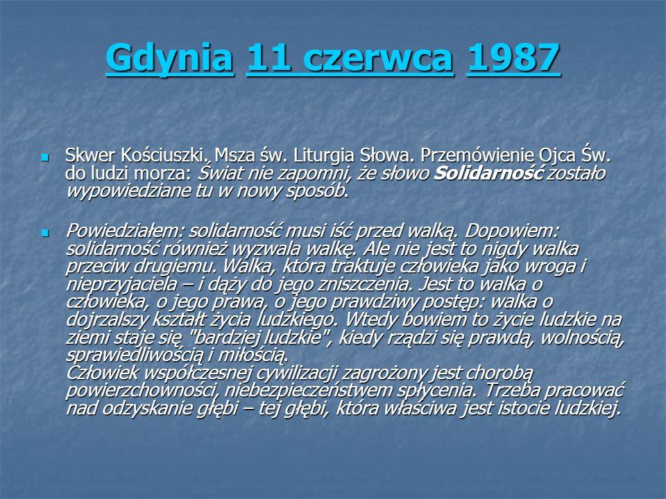 GdyniaGdynia 11 czerwca 1987 11 czerwca1987 Gdynia11 czerwca1987 Skwer Kościuszki. Msza św. Liturgia Słowa. Przemówienie Ojca Św. do ludzi morza: Świa