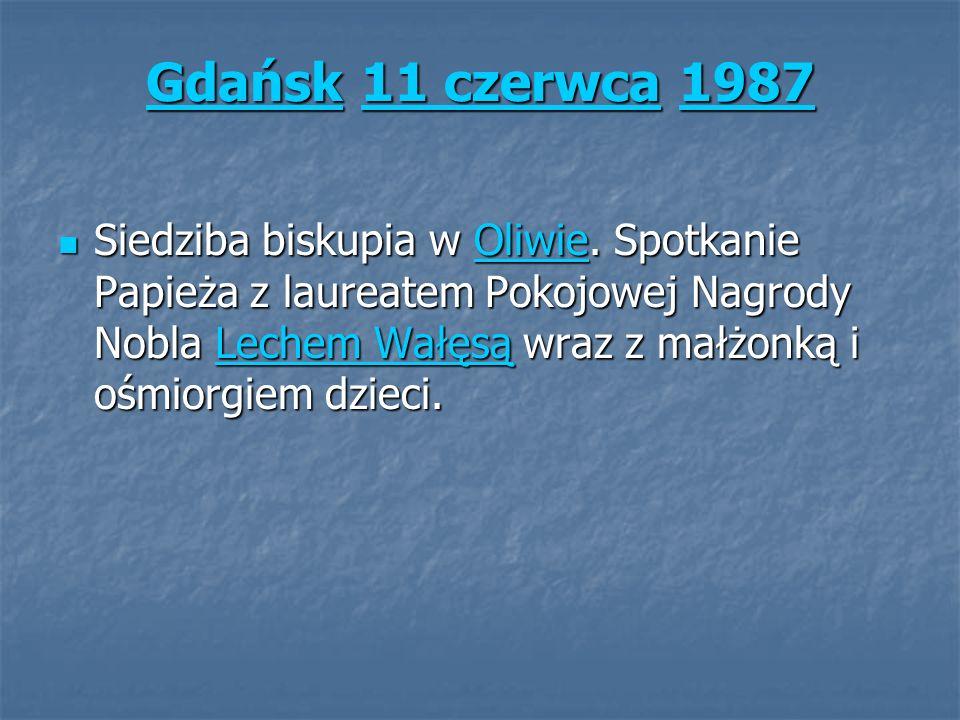 GdańskGdańsk 11 czerwca 1987 11 czerwca1987 Gdańsk11 czerwca1987 Siedziba biskupia w Oliwie. Spotkanie Papieża z laureatem Pokojowej Nagrody Nobla Lec