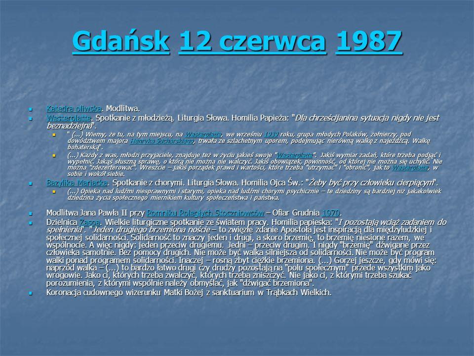 GdańskGdańsk 12 czerwca 1987 12 czerwca1987 Gdańsk12 czerwca1987 Katedra oliwska. Modlitwa. Katedra oliwska. Modlitwa. Katedra oliwska Katedra oliwska