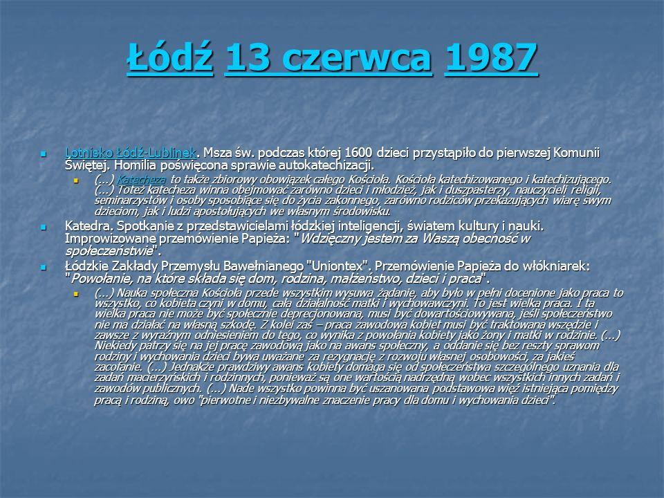 ŁódźŁódź 13 czerwca 1987 13 czerwca1987 Łódź13 czerwca1987 Lotnisko Łódź-Lublinek. Msza św. podczas której 1600 dzieci przystąpiło do pierwszej Komuni