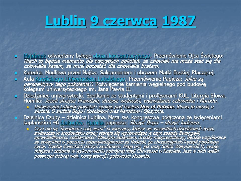 LublinLublin 9 czerwca 1987 9 czerwca1987 Lublin9 czerwca1987 Majdanek odwiedziny byłego obozu koncentracyjnego. Przemówienie Ojca Świętego: Niech to