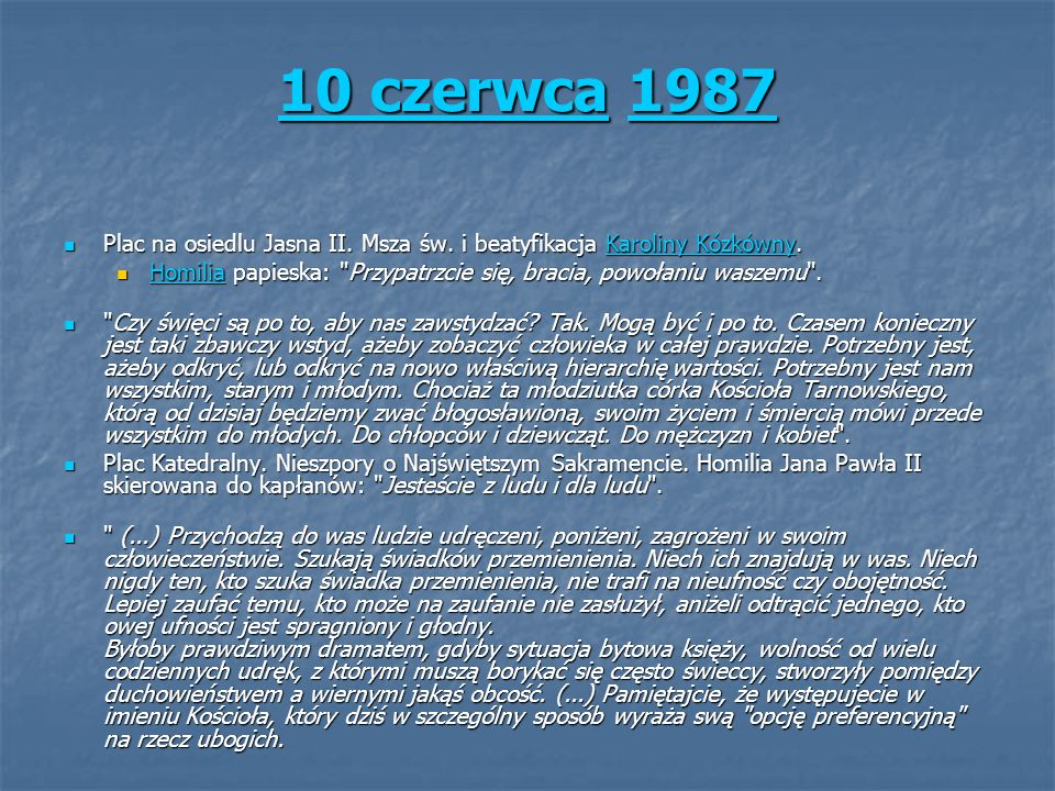 10 czerwca10 czerwca 1987 1987 10 czerwca1987 Plac na osiedlu Jasna II. Msza św. i beatyfikacja Karoliny Kózkówny. Plac na osiedlu Jasna II. Msza św.