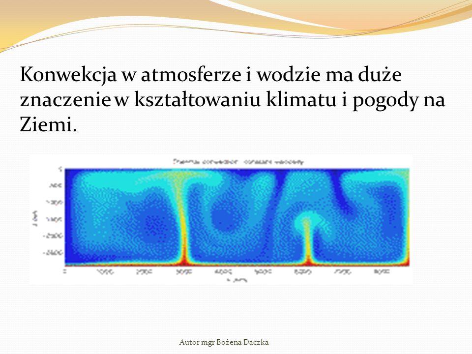 Konwekcja w atmosferze i wodzie ma duże znaczenie w kształtowaniu klimatu i pogody na Ziemi.