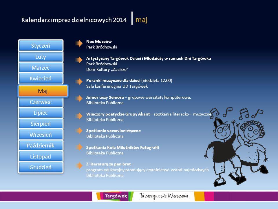 Kalendarz imprez dzielnicowych 2014 | maj Luty Marzec Kwiecień Czerwiec Lipiec Sierpień Wrzesień Październik Listopad Grudzień Styczeń Maj Noc Muzeów
