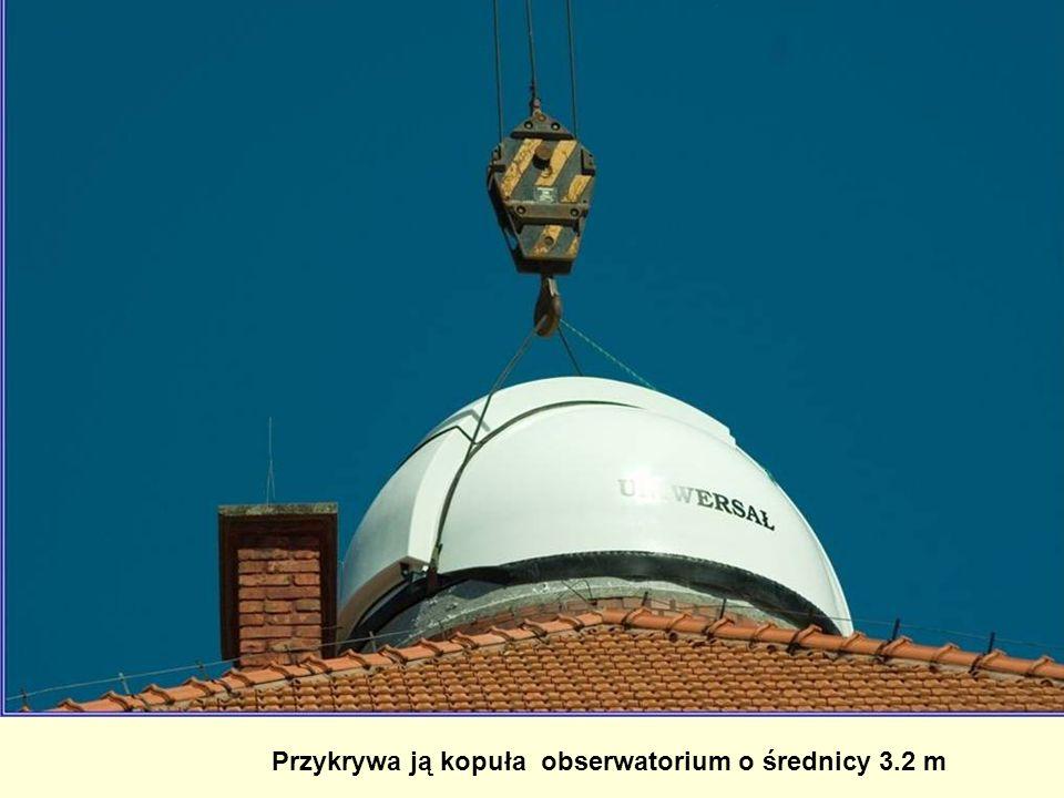 Przykrywa ją kopuła obserwatorium o średnicy 3.2 m