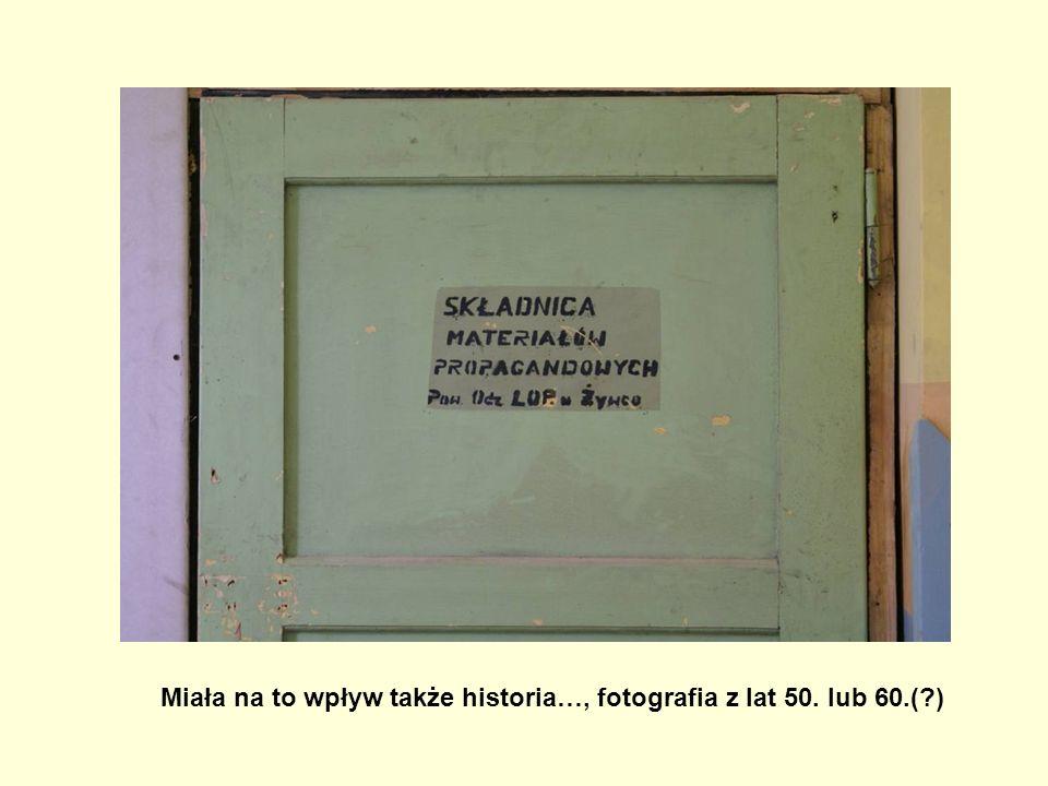 Miała na to wpływ także historia…, fotografia z lat 50. lub 60.(?)