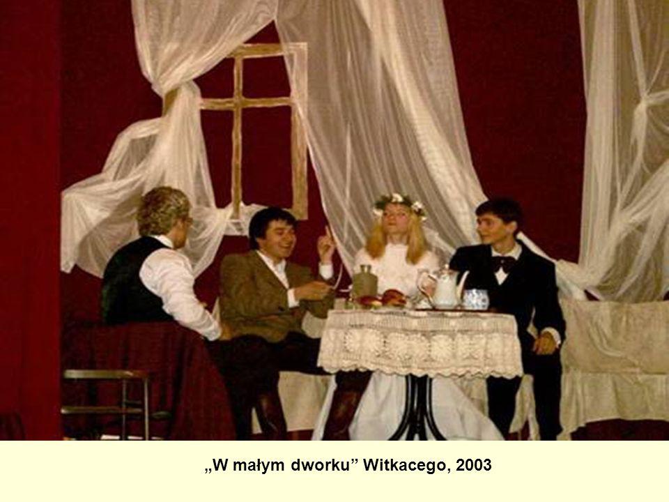 W małym dworku Witkacego, 2003