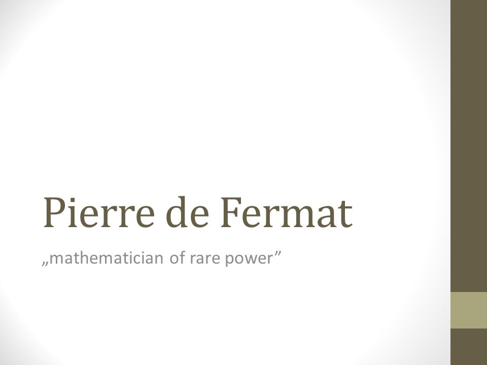 Pierre de Fermat mathematician of rare power