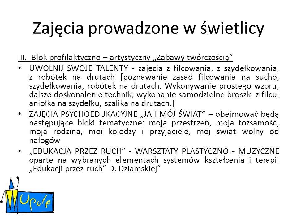 III.Blok profilaktyczno – artystyczny Zabawy twórczością cd.