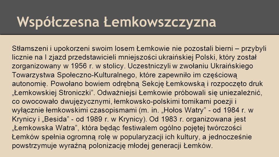 Współczesna Łemkowszczyzna Stłamszeni i upokorzeni swoim losem Łemkowie nie pozostali bierni – przybyli licznie na I zjazd przedstawicieli mniejszości