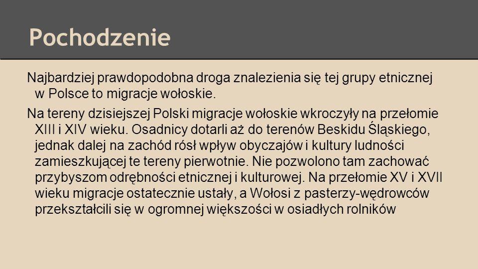 Pochodzenie Najbardziej prawdopodobna droga znalezienia się tej grupy etnicznej w Polsce to migracje wołoskie. Na tereny dzisiejszej Polski migracje w