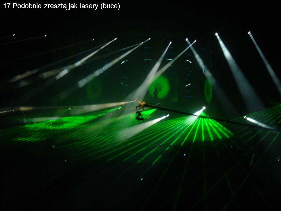 17 Podobnie zresztą jak lasery (buce)