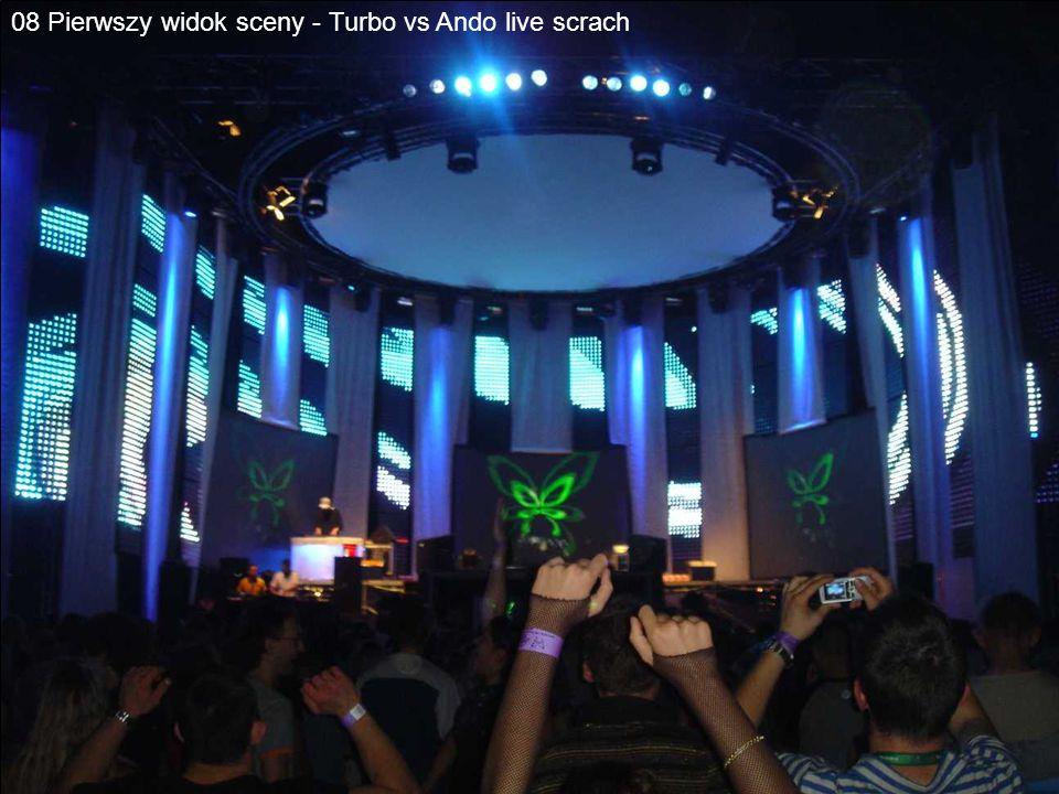 08 Pierwszy widok sceny - Turbo vs Ando live scrach