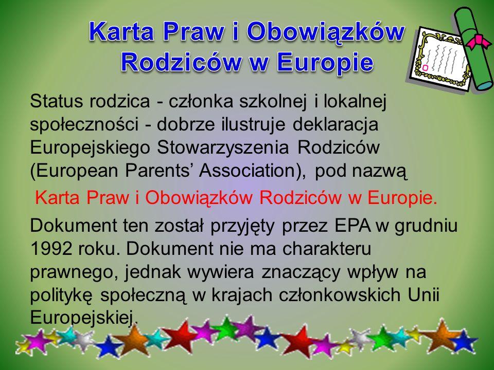 Status rodzica - członka szkolnej i lokalnej społeczności - dobrze ilustruje deklaracja Europejskiego Stowarzyszenia Rodziców (European Parents Associ