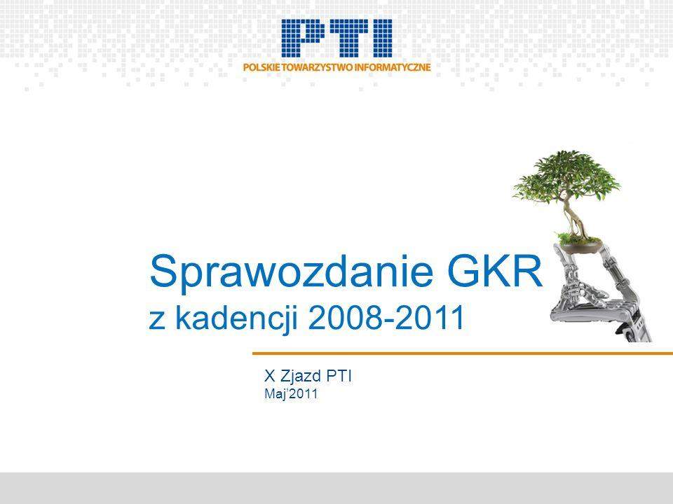 X Zjazd PTI Maj2011 Sprawozdanie GKR z kadencji 2008-2011