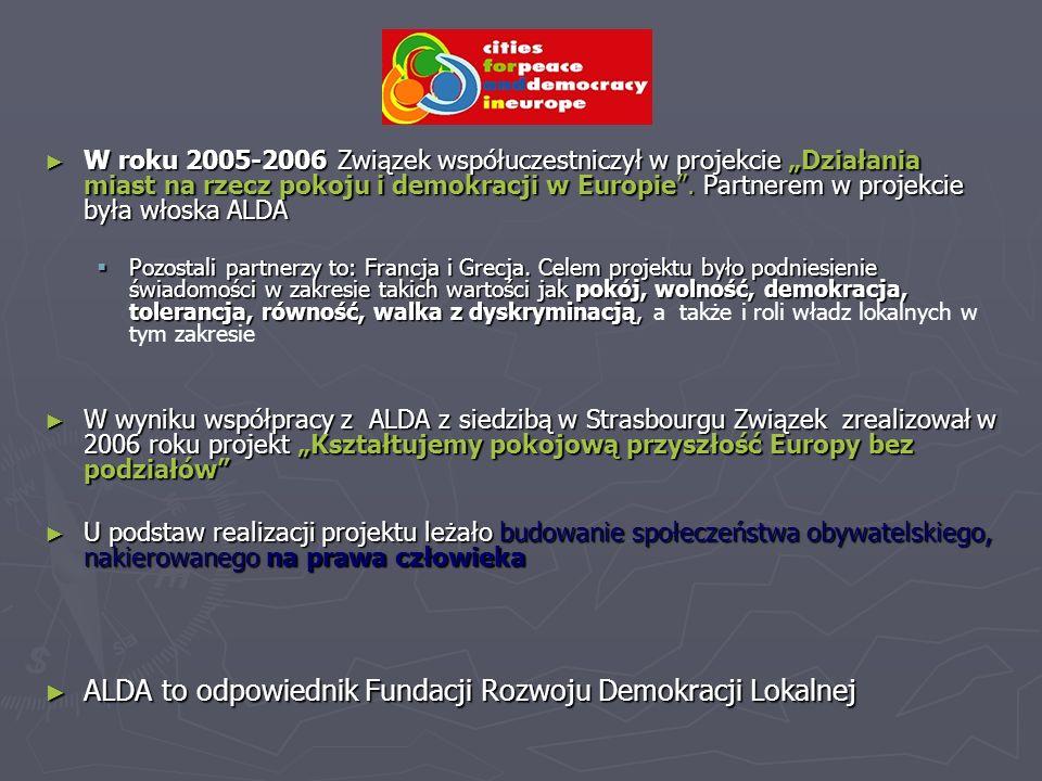 W roku 2005-2006 Związek współuczestniczył w projekcie Działania miast na rzecz pokoju i demokracji w Europie.