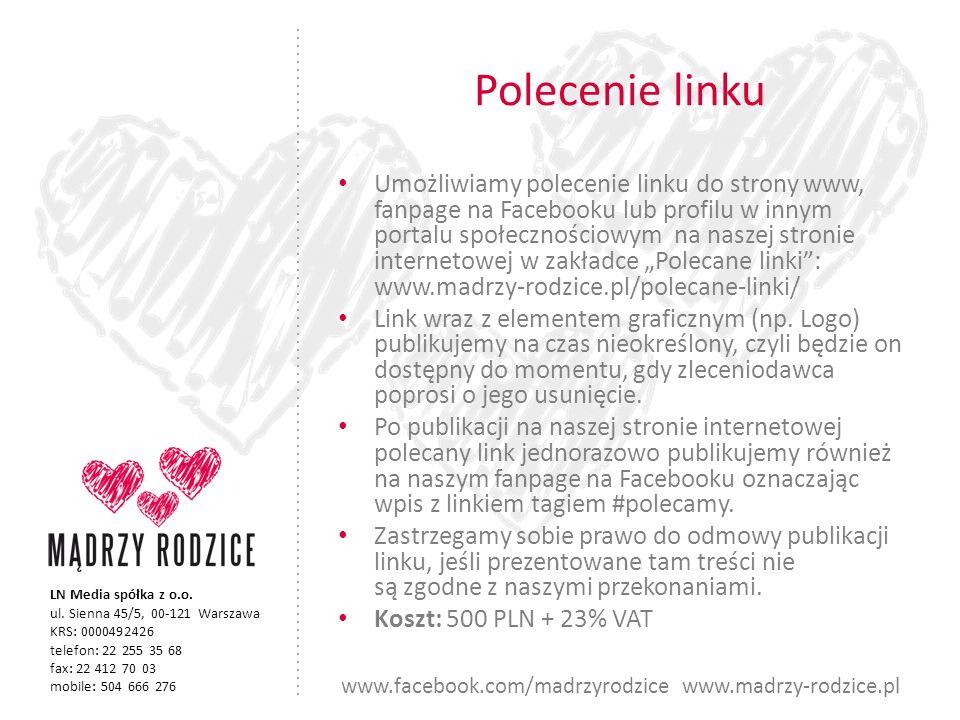 LN Media spółka z o.o. ul. Sienna 45/5, 00-121 Warszawa KRS: 0000492426 telefon: 22 255 35 68 fax: 22 412 70 03 mobile: 504 666 276 www.facebook.com/m