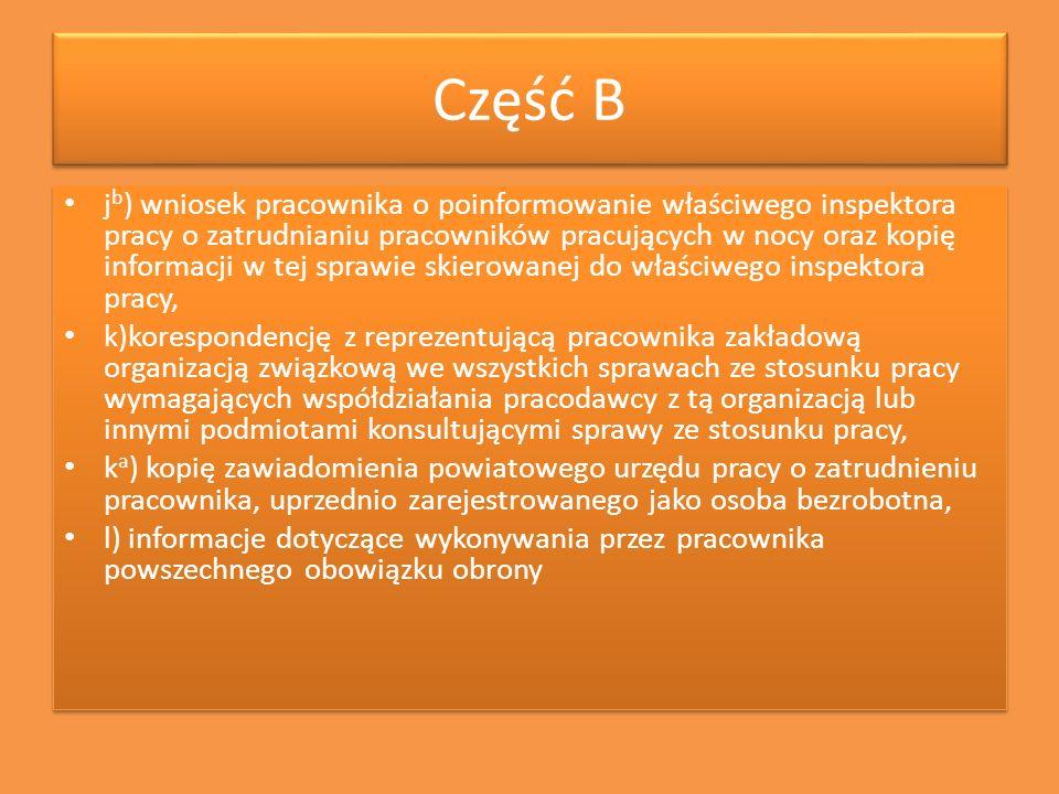 Część B j b ) wniosek pracownika o poinformowanie właściwego inspektora pracy o zatrudnianiu pracowników pracujących w nocy oraz kopię informacji w te