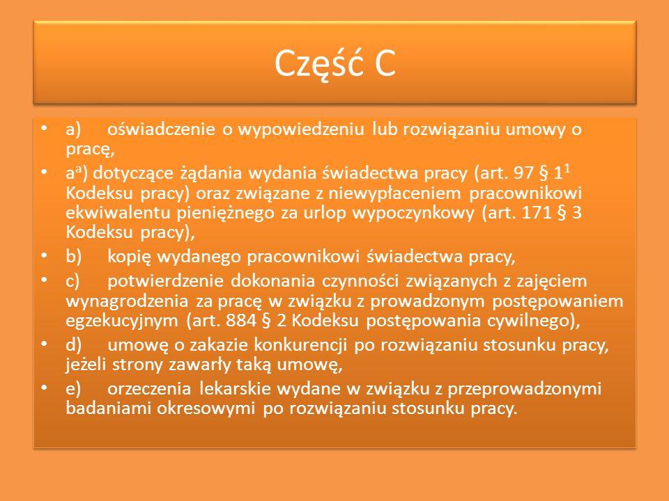 Część C a)oświadczenie o wypowiedzeniu lub rozwiązaniu umowy o pracę, a a ) dotyczące żądania wydania świadectwa pracy (art. 97 § 1 1 Kodeksu pracy) o
