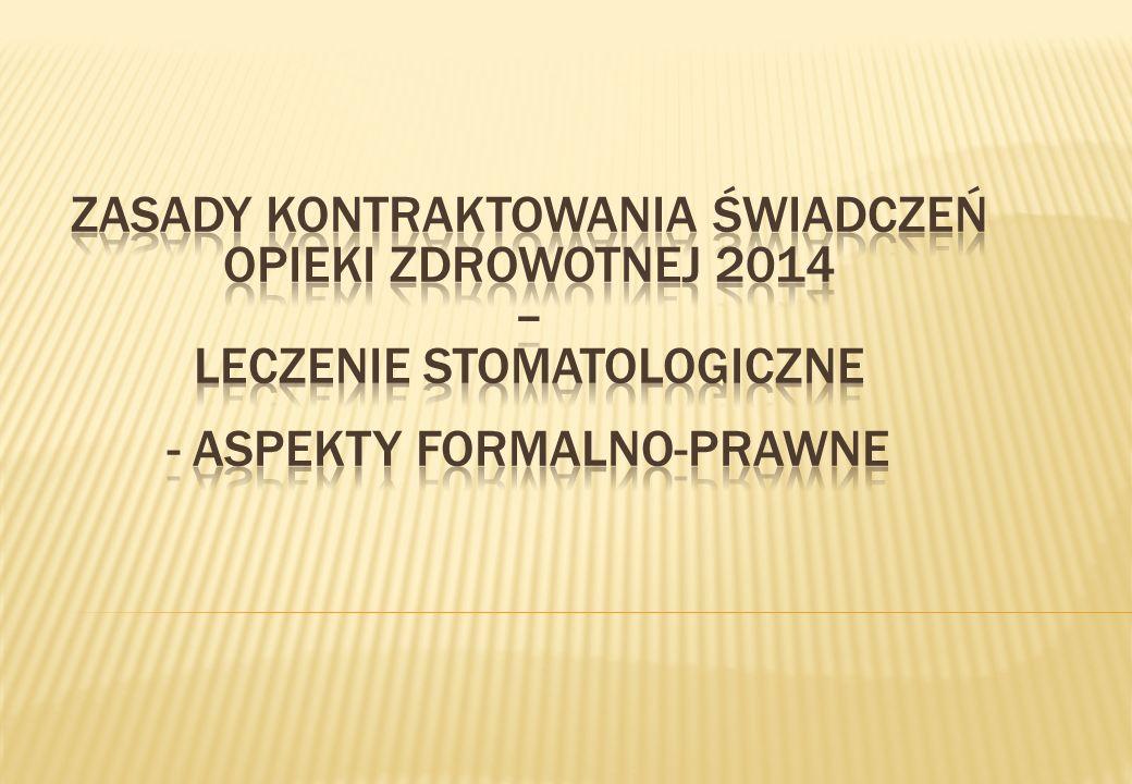 Podstawy prawne przeprowadzenia procesu kontraktowania świadczeń Ustawa z dnia 27 sierpnia 2004 r.