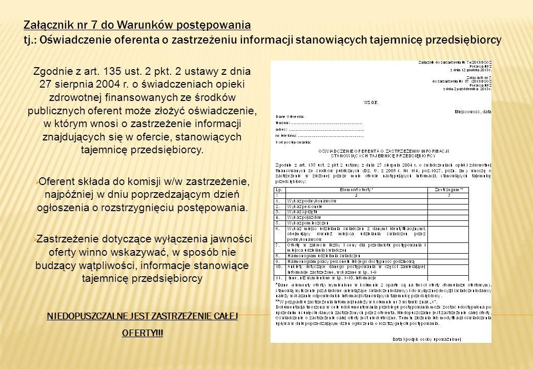 Załącznik nr 7 do Warunków postępowania tj.: Oświadczenie oferenta o zastrzeżeniu informacji stanowiących tajemnicę przedsiębiorcy Zgodnie z art. 135
