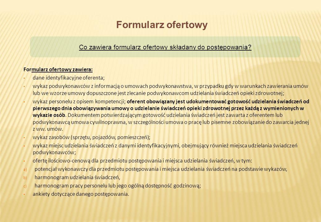 Co zawiera formularz ofertowy składany do postępowania? Formularz ofertowy Formularz ofertowy zawiera: dane identyfikacyjne oferenta; wykaz podwykonaw